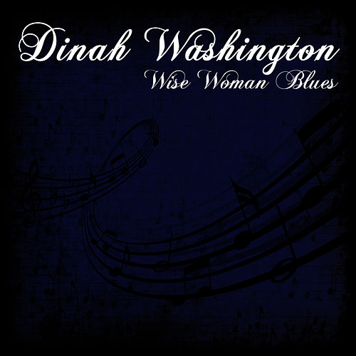 Play & Download Wise Woman Blues by Dinah Washington | Napster
