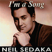 Play & Download I'm a Song by Neil Sedaka | Napster