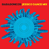 Play & Download Jessico Dancemix by Babasónicos | Napster
