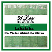 Play & Download 51 Lex Presents Labalaba by Dr. Victor Olaiya | Napster
