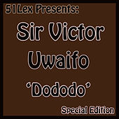 51 Lex Presents Dododo by Sir Victor Uwaifo