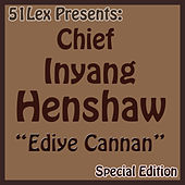 51 Lex Presents Ediye Cannan by Chief Inyang Henshaw