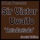 51 Lex Presents Agadagada by Sir Victor Uwaifo