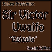 51 Lex Presents Egiegie by Sir Victor Uwaifo