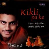 Play & Download Kikli Pa Ke by Surjit Khan | Napster