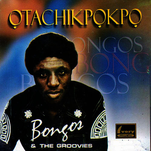 Play & Download Otachikpokpo by The Bongos | Napster