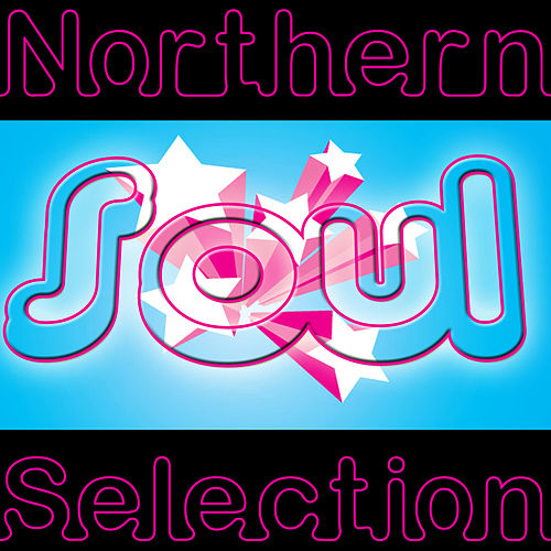 Play & Download Northern Soul Selection by Various Artists | Napster