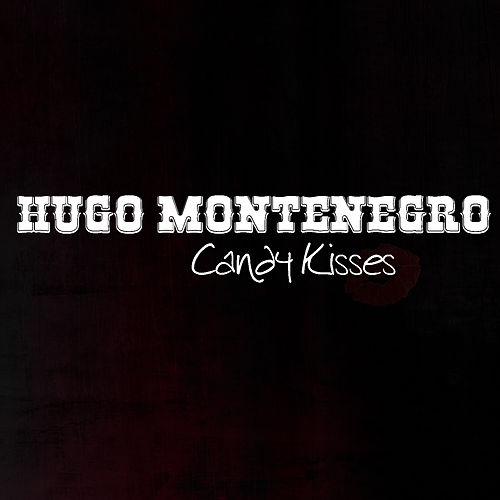 Candy Kisses von Hugo Montenegro