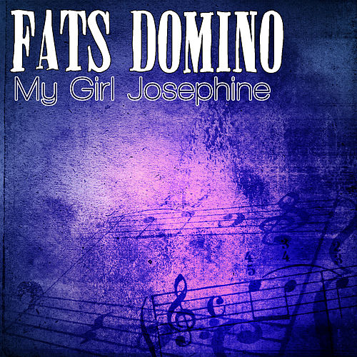 My Girl Josephine by Fats Domino