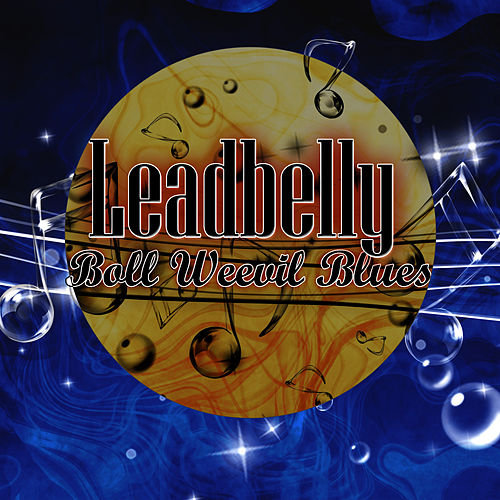 Play & Download Boll Weevil Blues by Leadbelly | Napster