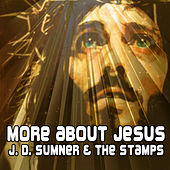 More About Jesus by J.D. Sumner and the Stamps