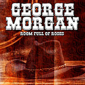 Room Full Of Roses by George Morgan