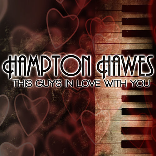 Play & Download This Guys In Love With You by Hampton Hawes | Napster