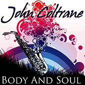 Play & Download Body And Soul by John Coltrane | Napster
