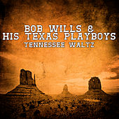 Tennessee Waltz by Bob Wills & His Texas Playboys