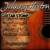 Play & Download Guitar Stomp by Johnny Horton | Napster