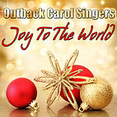 Play & Download Joy To The World by Outback Carol Singers | Napster