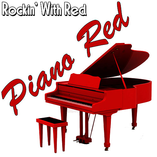 Rockin' With Red by Piano Red