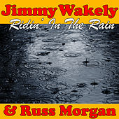 Ridin' In The Rain by Jimmy Wakely
