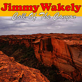 Call Of The Canyon by Jimmy Wakely