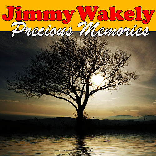 Play & Download Precious Memories by Jimmy Wakely | Napster
