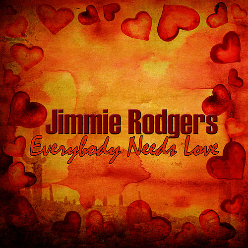 Play & Download Everybody Needs Love by Jimmie Rodgers | Napster