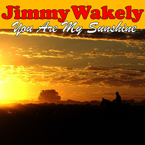 Play & Download You Are My Sunshine by Jimmy Wakely | Napster