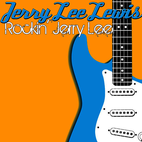Play & Download Rockin' Jerry Lee by Jerry Lee Lewis | Napster