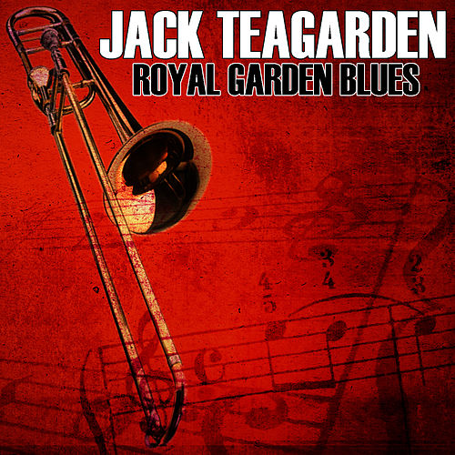 Play & Download Royal Garden Blues by Jack Teagarden | Napster