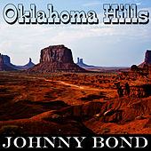 Play & Download Oklahoma Hills by Johnny Bond | Napster