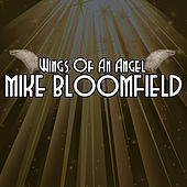 Play & Download Wings Of An Angel by Mike Bloomfield | Napster