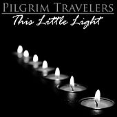 Play & Download This Little Light by The Pilgrim Travelers | Napster