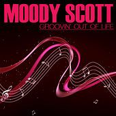Play & Download Groovin' Out On Life by Moodyscott | Napster