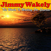 The World Is Waiting For Sunrise by Jimmy Wakely