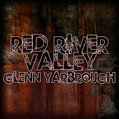 Play & Download Red River Valley by Glenn Yarbrough | Napster