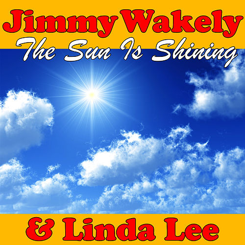 The Sun Is Shining by Jimmy Wakely