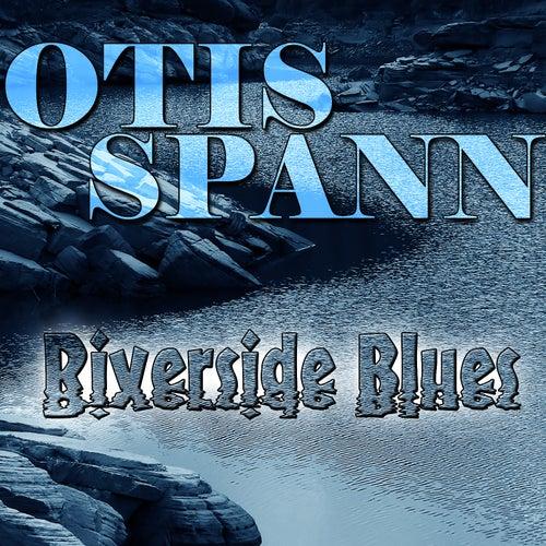 Play & Download Riverside Blues by Otis Spann | Napster
