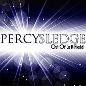 Play & Download Out Of Left Field by Percy Sledge | Napster