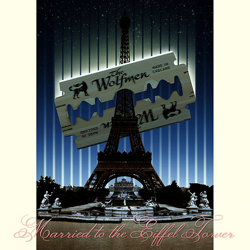 Play & Download Married To The Eiffel Tower by The Wolfmen | Napster