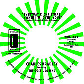 Play & Download Every Day Is Christmas (When I'm Lovin' You) by Charles Bradley | Napster