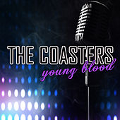 Play & Download Young Blood by The Coasters | Napster