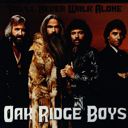 Play & Download You'll Never Walk Alone by The Oak Ridge Boys | Napster