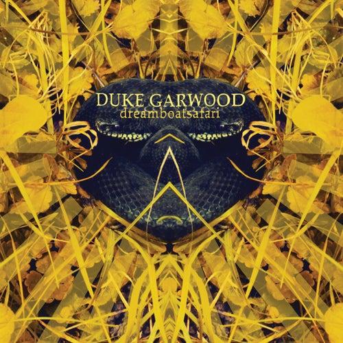 Play & Download Dreamboatsafari by Duke Garwood | Napster