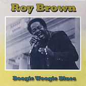 Boogie Woogie Blues by Roy Brown