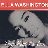 Play & Download This Must Be Love by Ella Washington | Napster