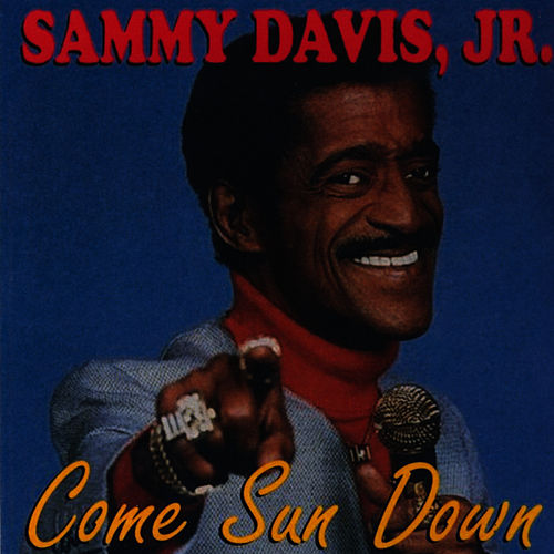 Come Sun Down by Sammy Davis, Jr.