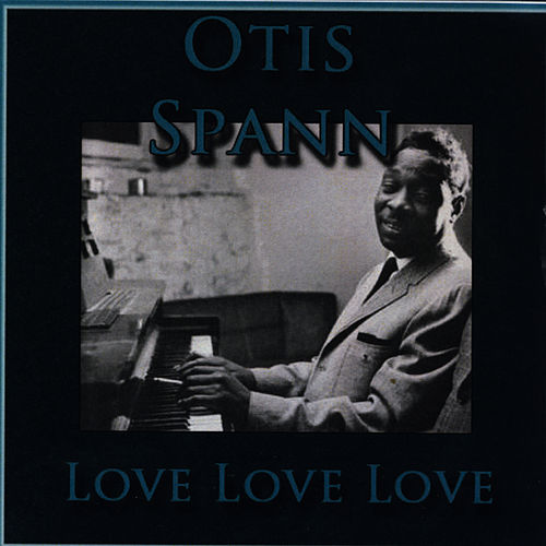 Love Love Love by Otis Spann