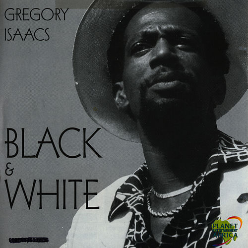 Play & Download Black & White by Gregory Isaacs | Napster