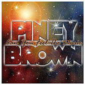 Play & Download Can You Feel The Music by Piney Brown | Napster