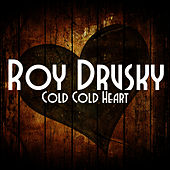 Cold Cold Heart by Roy Drusky